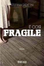 E così fragile_ copertina lr -  per sito